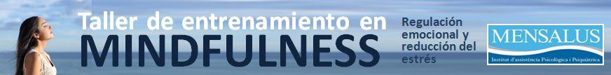 TALLER DE ENTRENAMIENTO EN MINDFULNESS