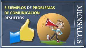 problemas de comunicacion Cinco ejemplos de problemas de comunicación resueltos