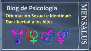 Orientacion sexual hijos Orientación sexual e identidad: Dar libertad a los hijos