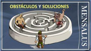 obstaculos y soluciones Obstáculos y soluciones